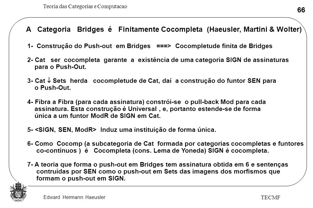A Categoria Bridges é Finitamente Cocompleta (Haeusler, Martini & Wolter)
