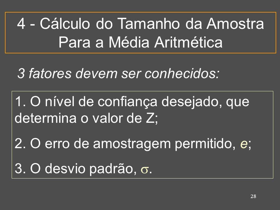 4 - Cálculo do Tamanho da Amostra Para a Média Aritmética