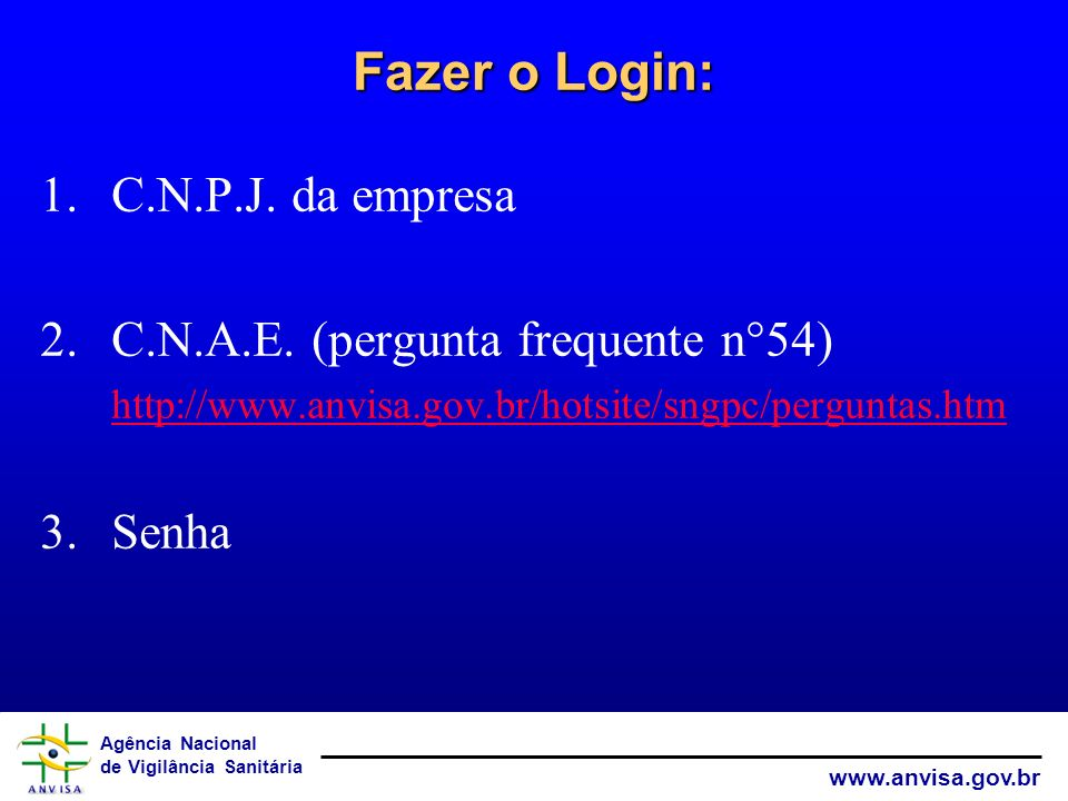Fazer o Login: C.N.P.J. da empresa C.N.A.E. (pergunta frequente n°54)