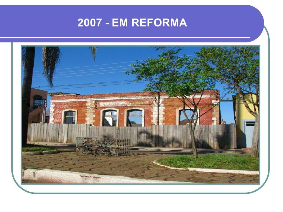 2007 - EM REFORMA
