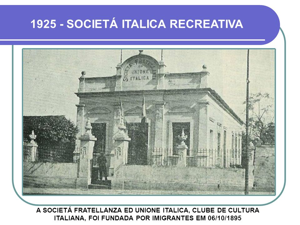 1925 - SOCIETÁ ITALICA RECREATIVA
