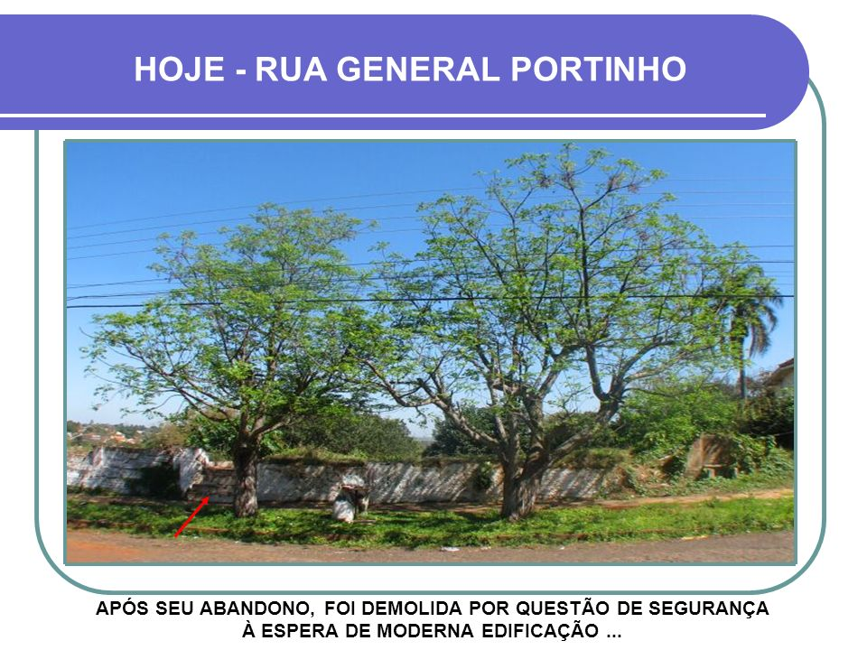 HOJE - RUA GENERAL PORTINHO
