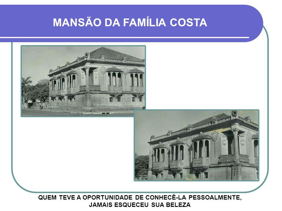 MANSÃO DA FAMÍLIA COSTA