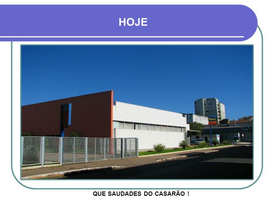 QUE SAUDADES DO CASARÃO !