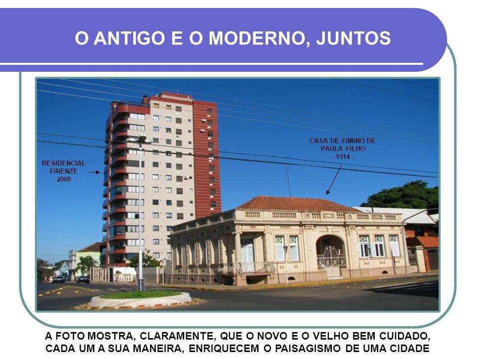 CASA DE FIMINO DE PAULA FILHO - 1914 - RESIDENCIAL FIRENZE - 2008 -