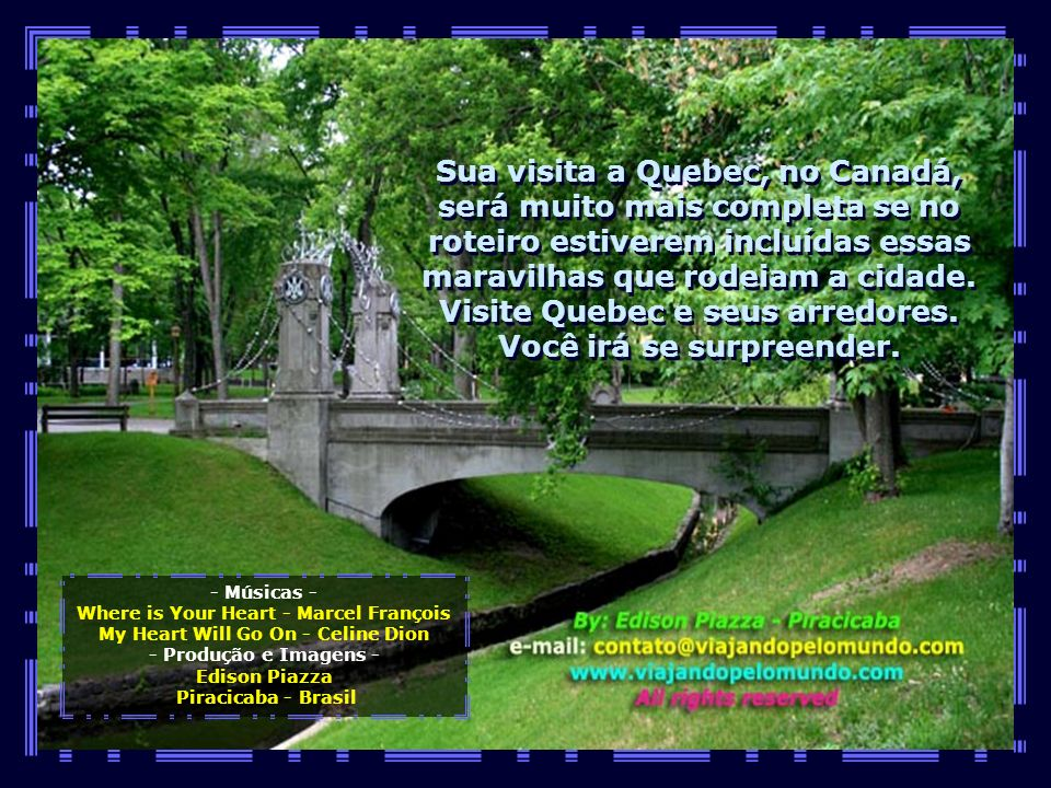 Visite Quebec e seus arredores. Você irá se surpreender.