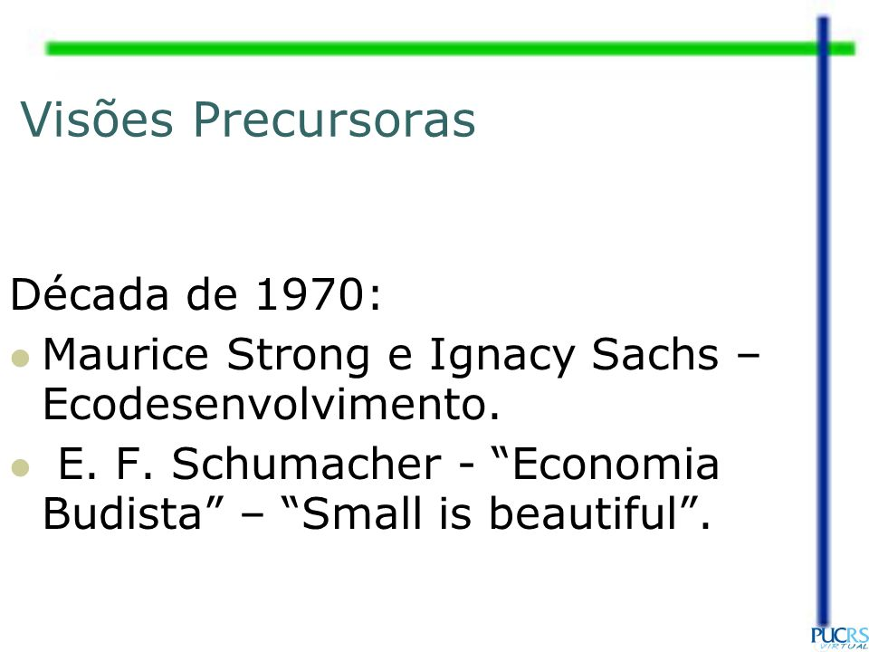 Visões Precursoras Década de 1970:
