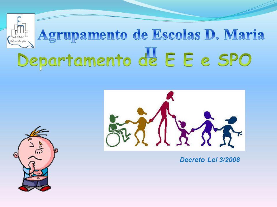 Agrupamento de Escolas D. Maria II Departamento de E E e SPO