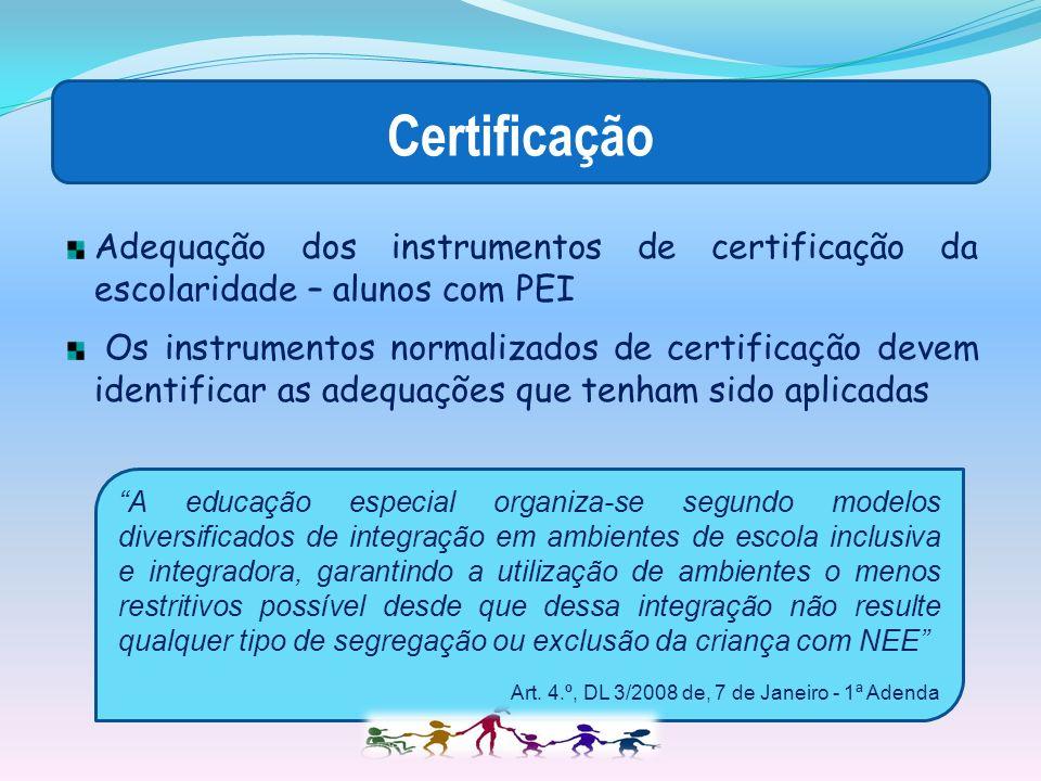 Certificação Adequação dos instrumentos de certificação da escolaridade – alunos com PEI.