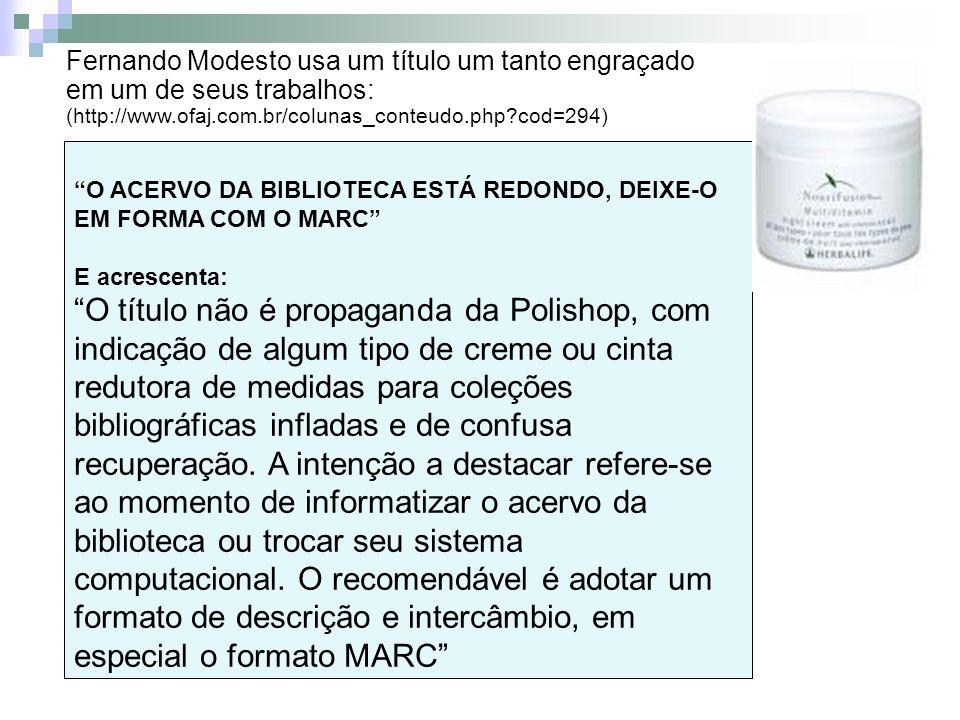 Fernando Modesto usa um título um tanto engraçado em um de seus trabalhos: (http://www.ofaj.com.br/colunas_conteudo.php cod=294)