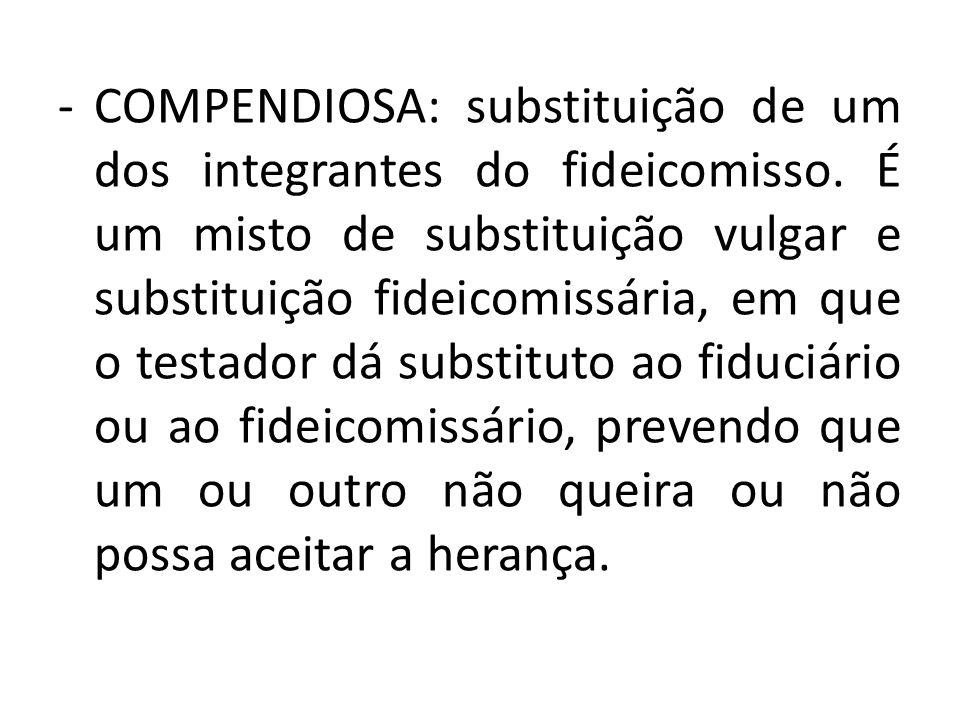 COMPENDIOSA: substituição de um dos integrantes do fideicomisso
