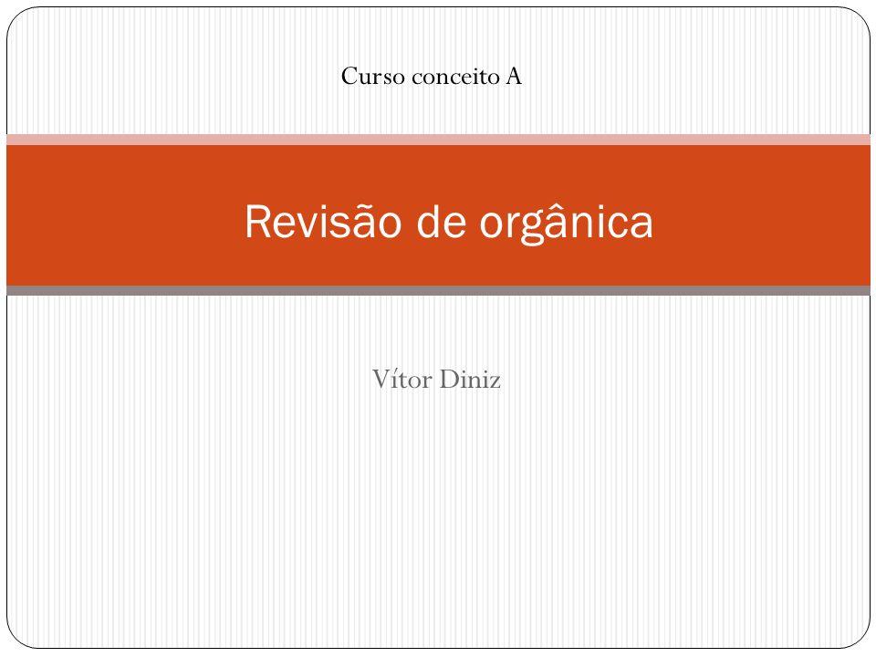Curso conceito A Revisão de orgânica Vítor Diniz