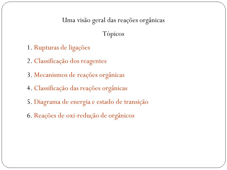 Uma visão geral das reações orgânicas