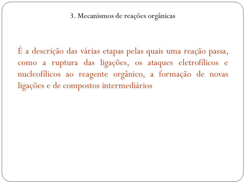 3. Mecanismos de reações orgânicas