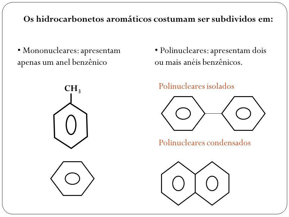 Os hidrocarbonetos aromáticos costumam ser subdividos em: