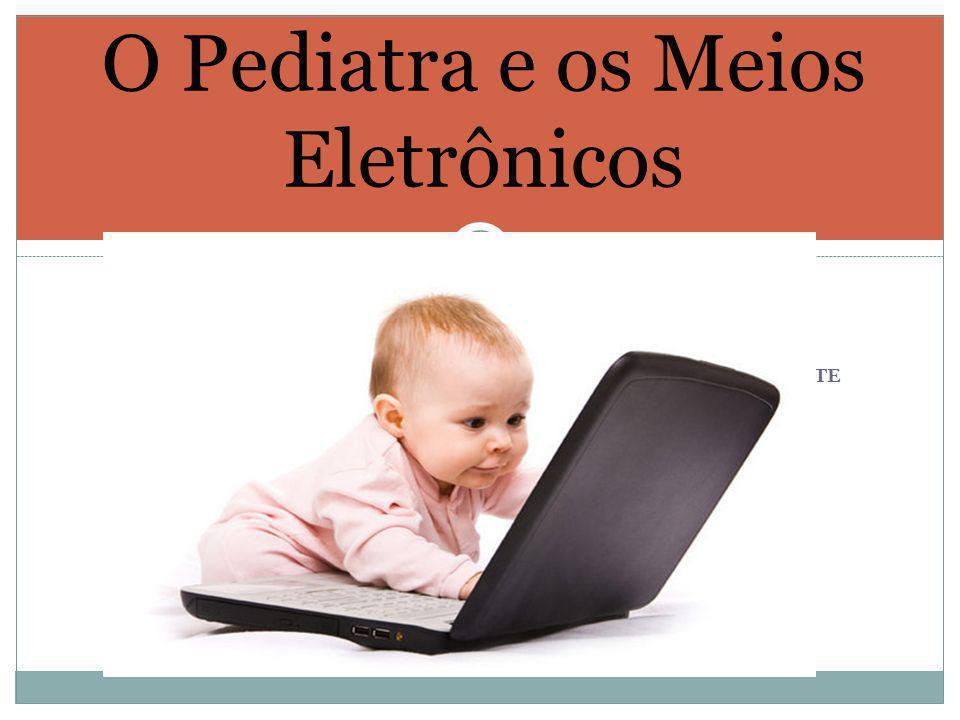 O Pediatra e os Meios Eletrônicos