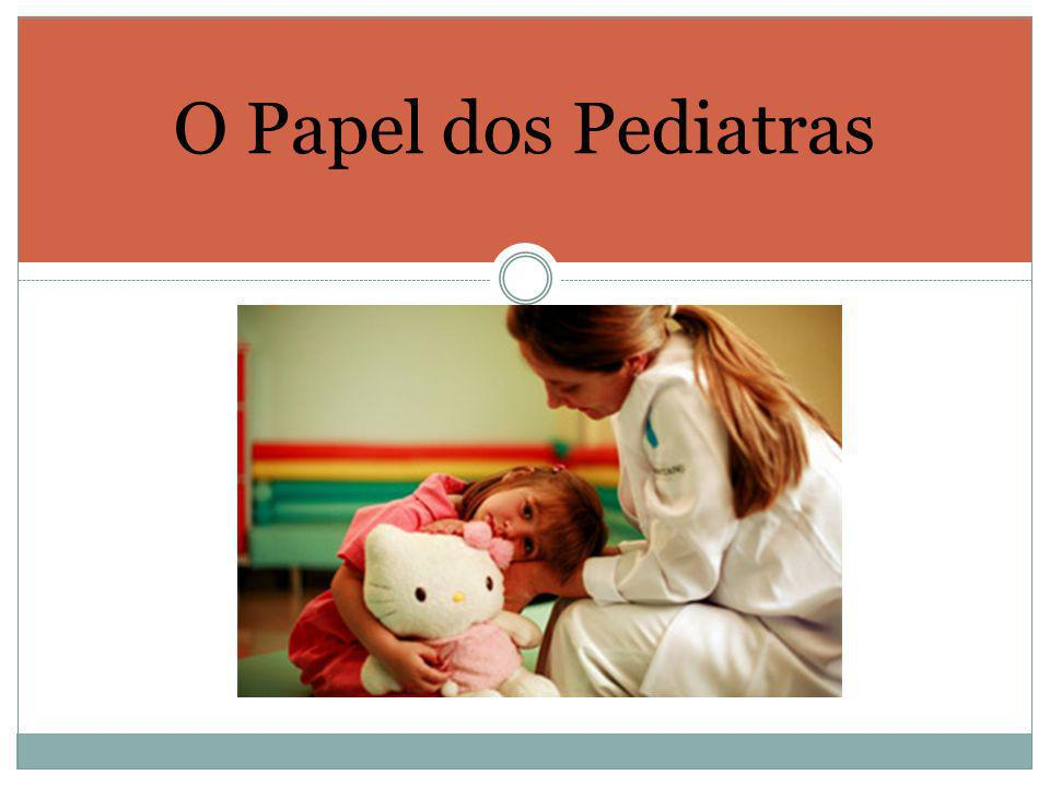 O Papel dos Pediatras