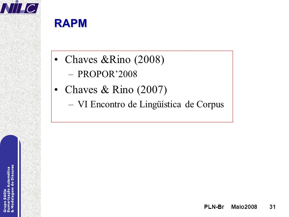 RAPM Chaves &Rino (2008) Chaves & Rino (2007) PROPOR'2008