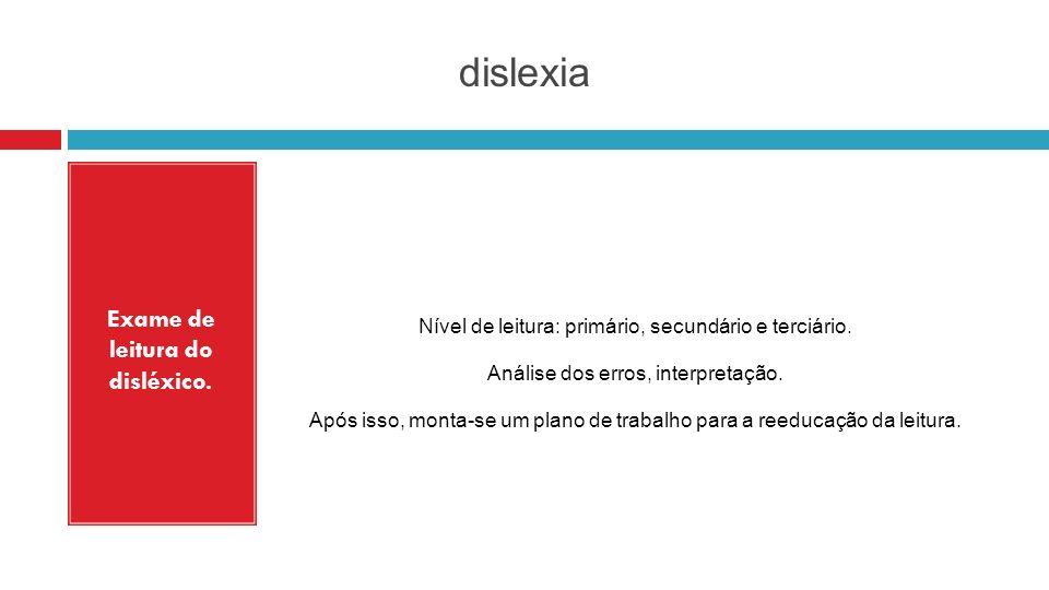 Exame de leitura do disléxico.