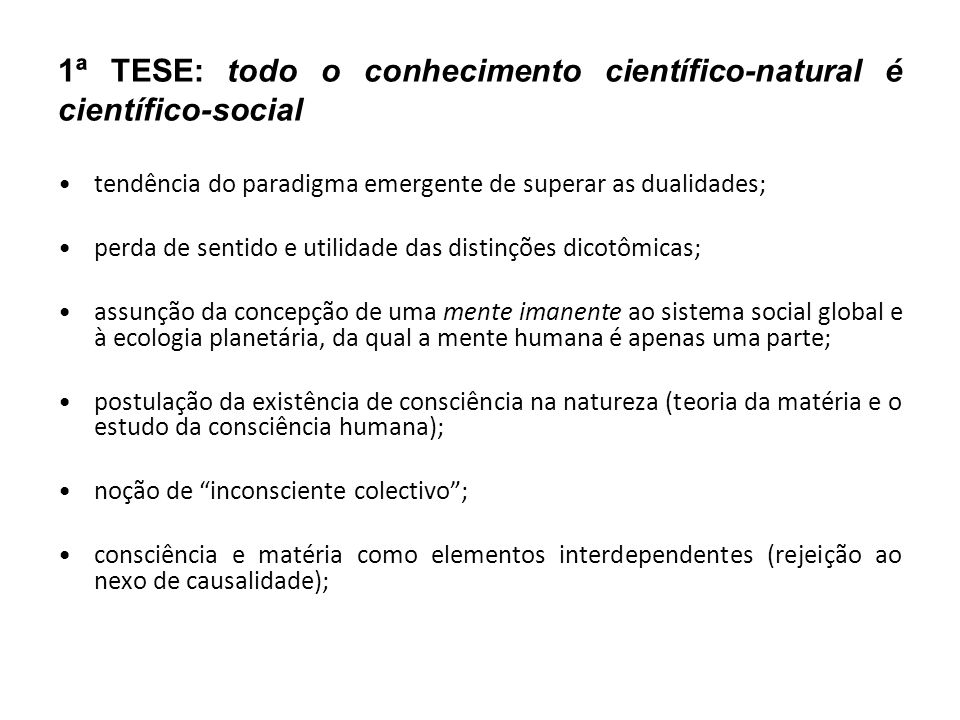 1ª TESE: todo o conhecimento científico-natural é científico-social
