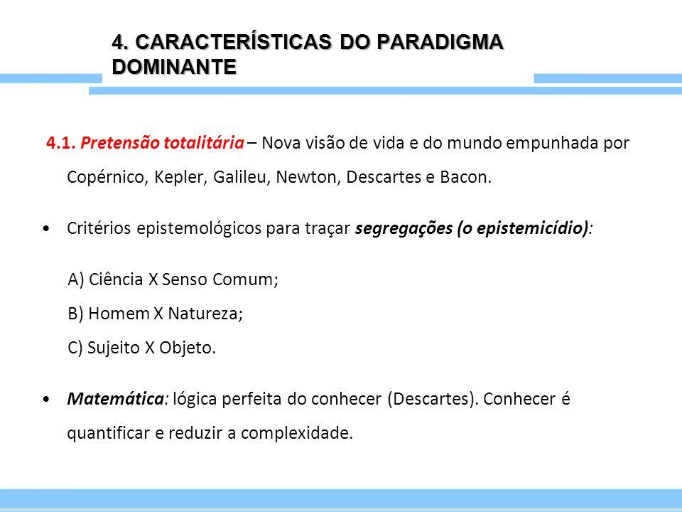 4. CARACTERÍSTICAS DO PARADIGMA DOMINANTE