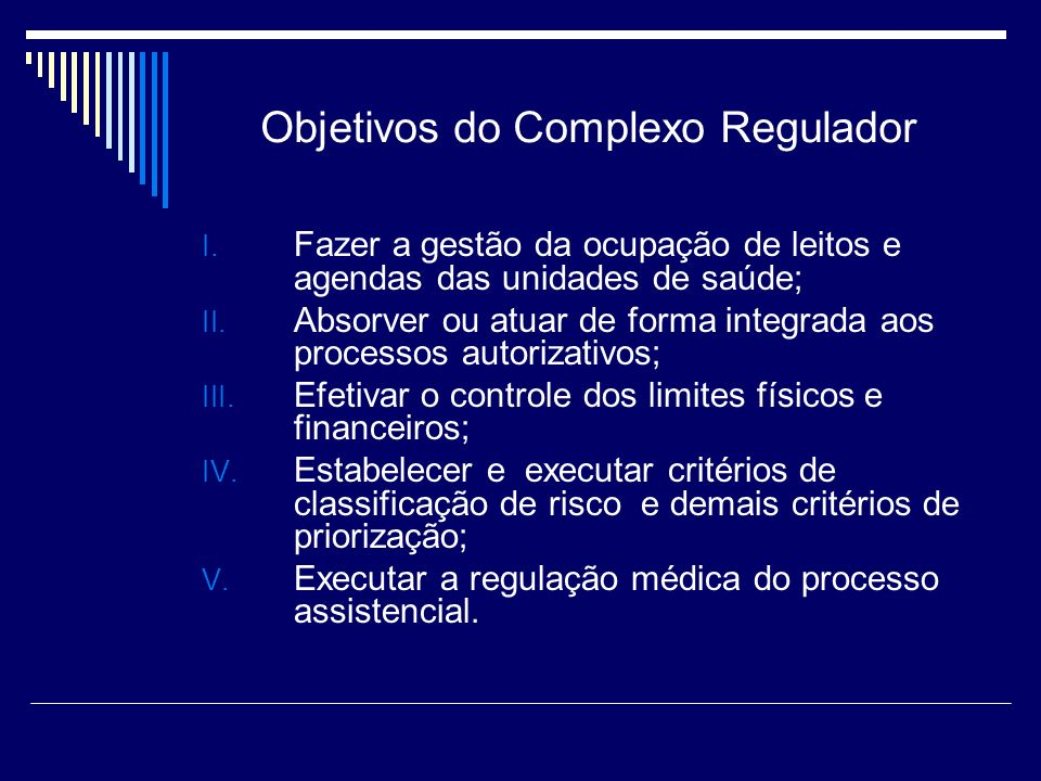 Objetivos do Complexo Regulador