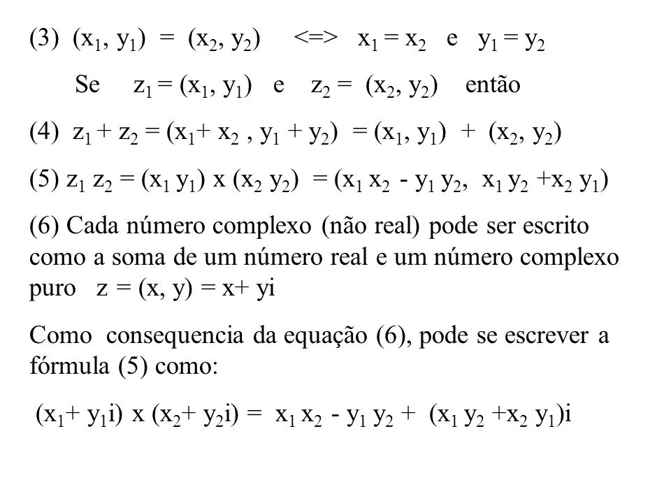 (3) (x1, y1) = (x2, y2) <=> x1 = x2 e y1 = y2