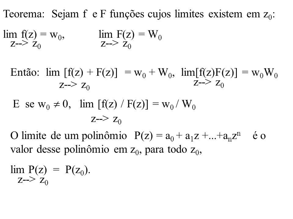 Teorema: Sejam f e F funções cujos limites existem em z0: