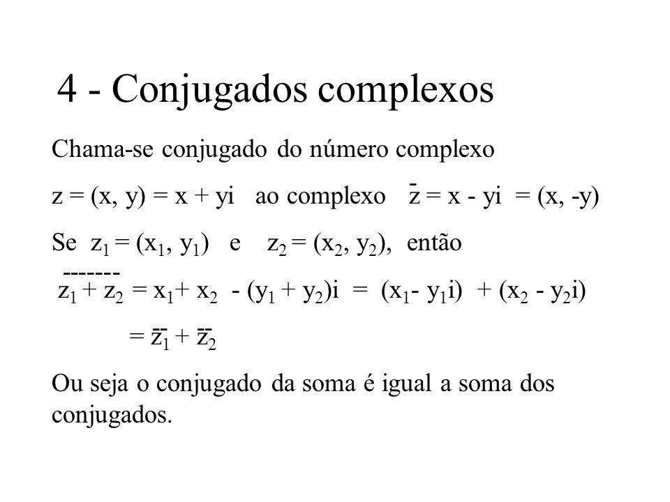 4 - Conjugados complexos