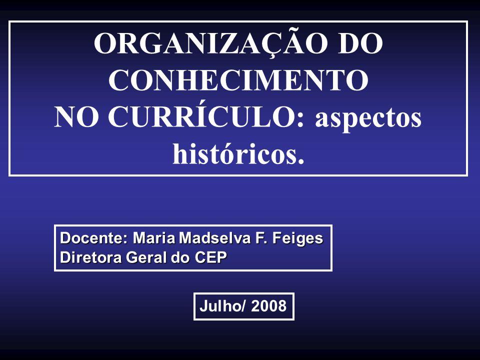 ORGANIZAÇÃO DO CONHECIMENTO NO CURRÍCULO: aspectos históricos.