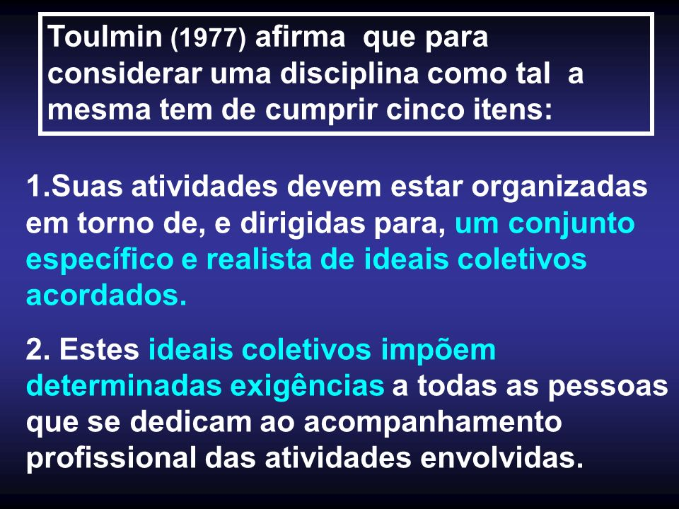 Toulmin (1977) afirma que para
