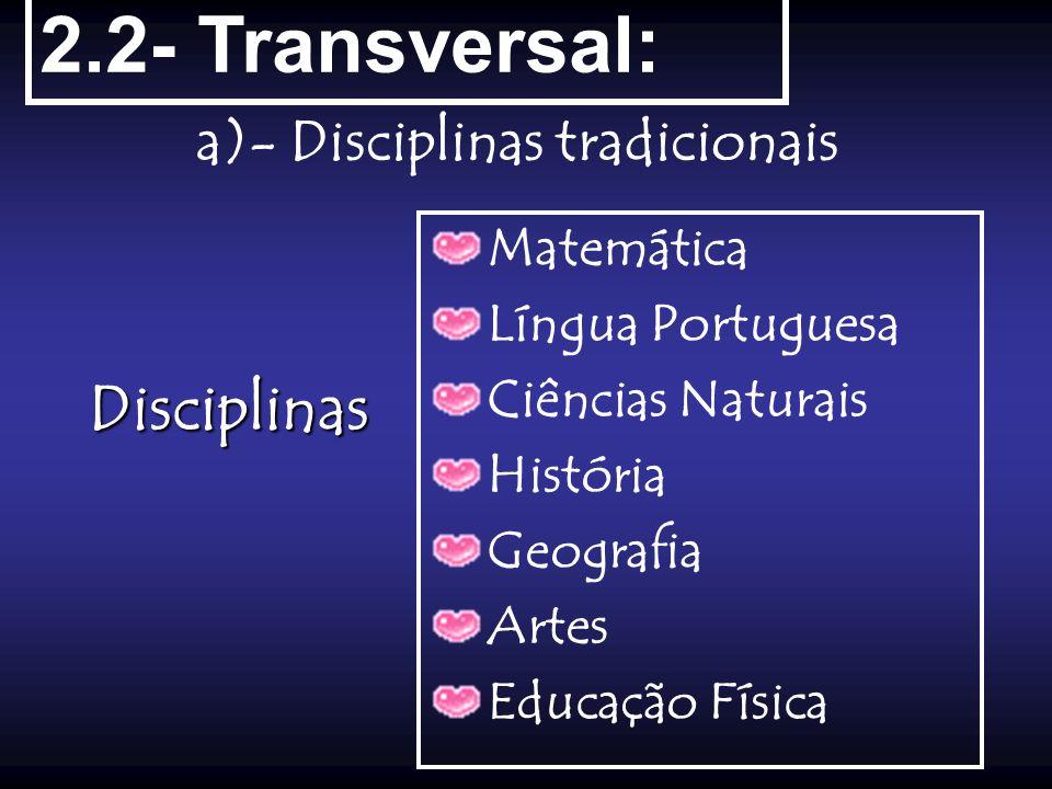 a)- Disciplinas tradicionais