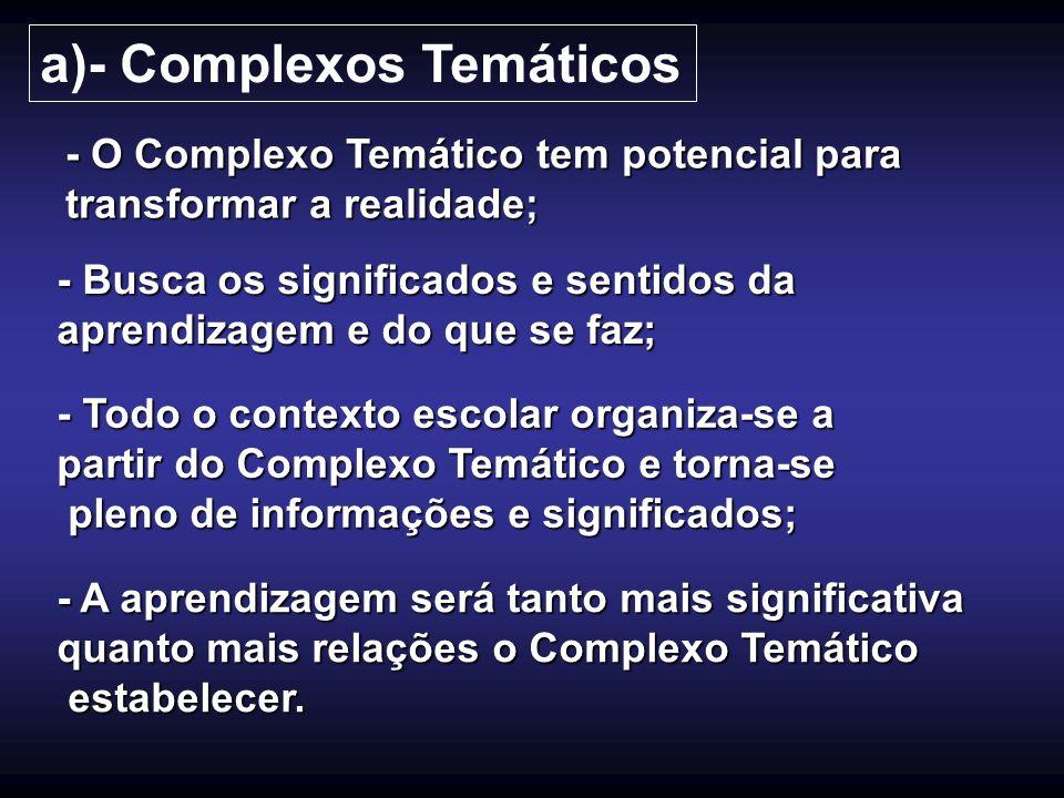 a)- Complexos Temáticos