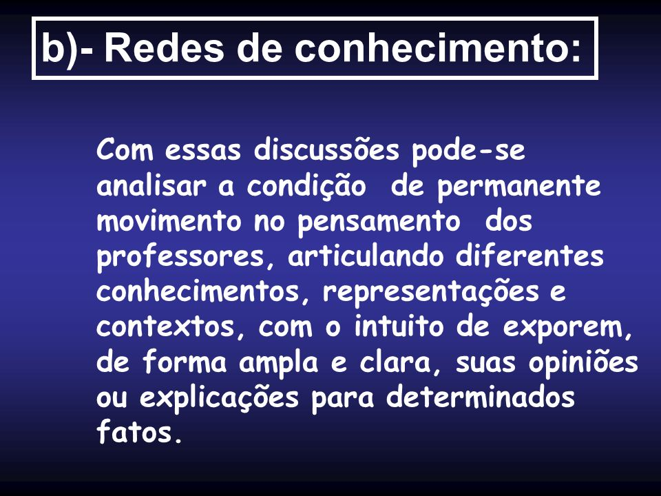 b)- Redes de conhecimento: