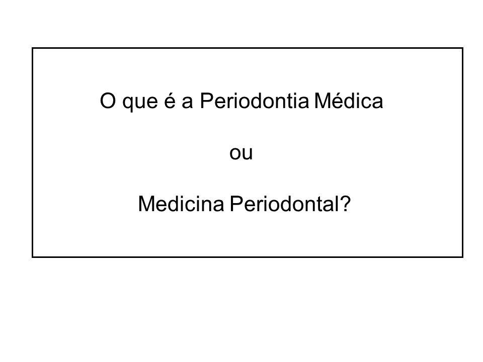 O que é a Periodontia Médica