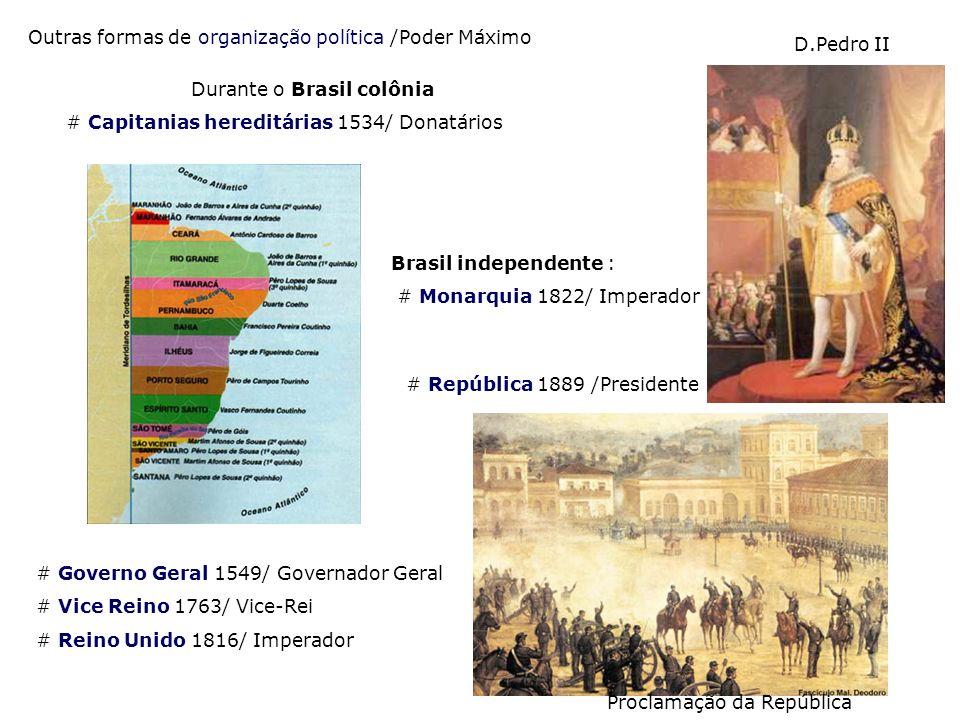 Outras formas de organização política /Poder Máximo D.Pedro II