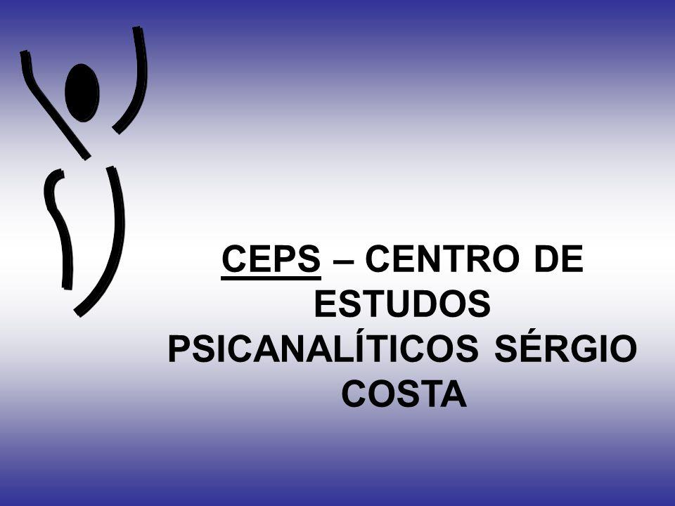 CEPS – CENTRO DE ESTUDOS PSICANALÍTICOS SÉRGIO COSTA