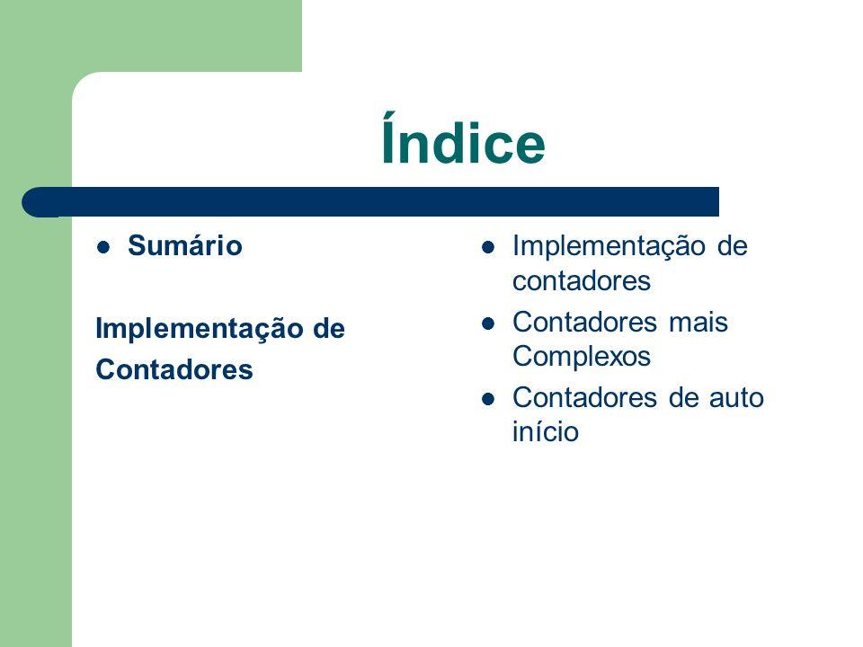 Índice Sumário Implementação de Contadores Implementação de contadores
