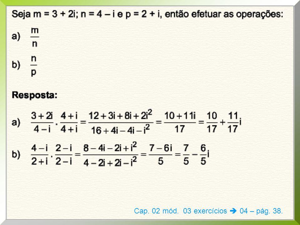 Cap. 02 mód. 03 exercícios  04 – pág. 38.