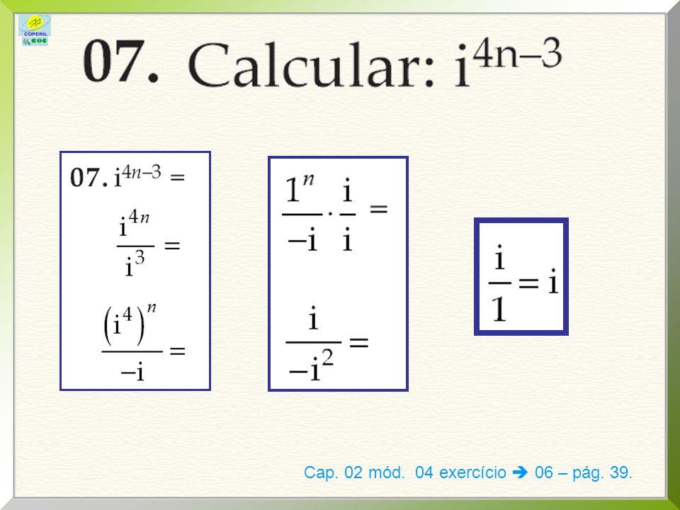 Cap. 02 mód. 04 exercício  06 – pág. 39.
