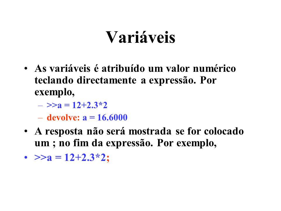 Variáveis As variáveis é atribuído um valor numérico teclando directamente a expressão. Por exemplo,