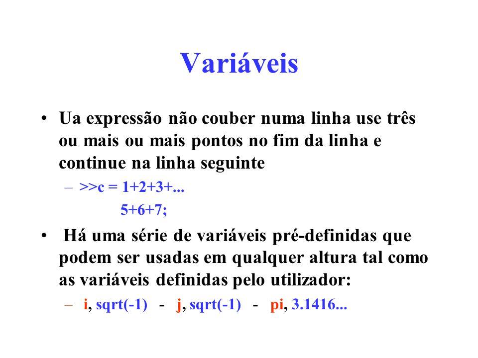 Variáveis Ua expressão não couber numa linha use três ou mais ou mais pontos no fim da linha e continue na linha seguinte.