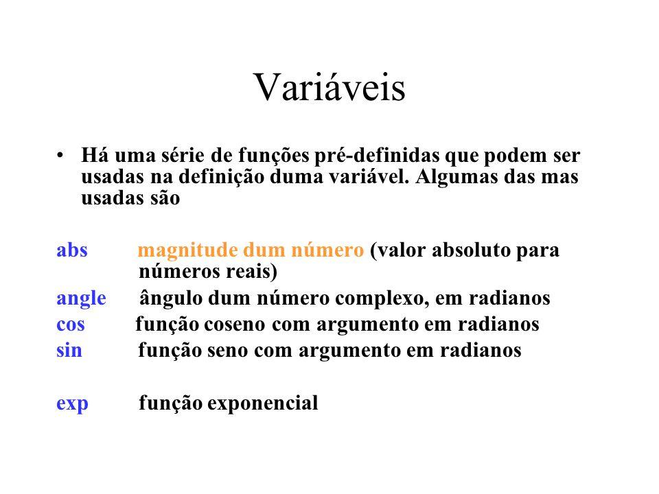 Variáveis Há uma série de funções pré-definidas que podem ser usadas na definição duma variável. Algumas das mas usadas são.