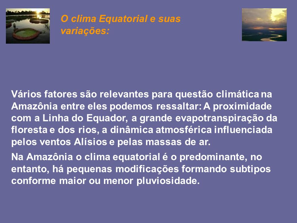 O clima Equatorial e suas variações:
