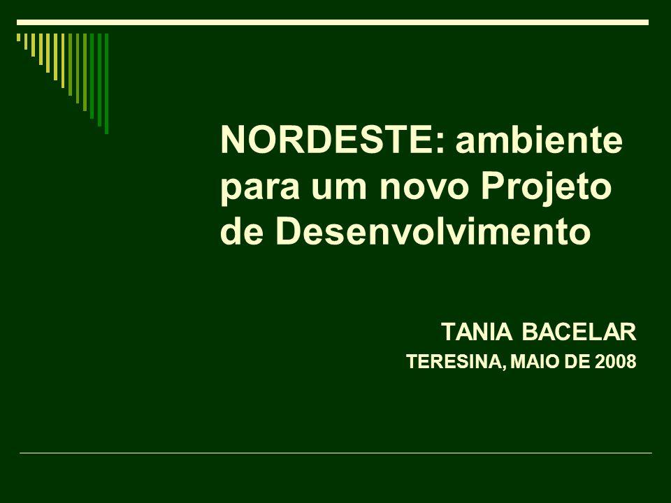 NORDESTE: ambiente para um novo Projeto de Desenvolvimento