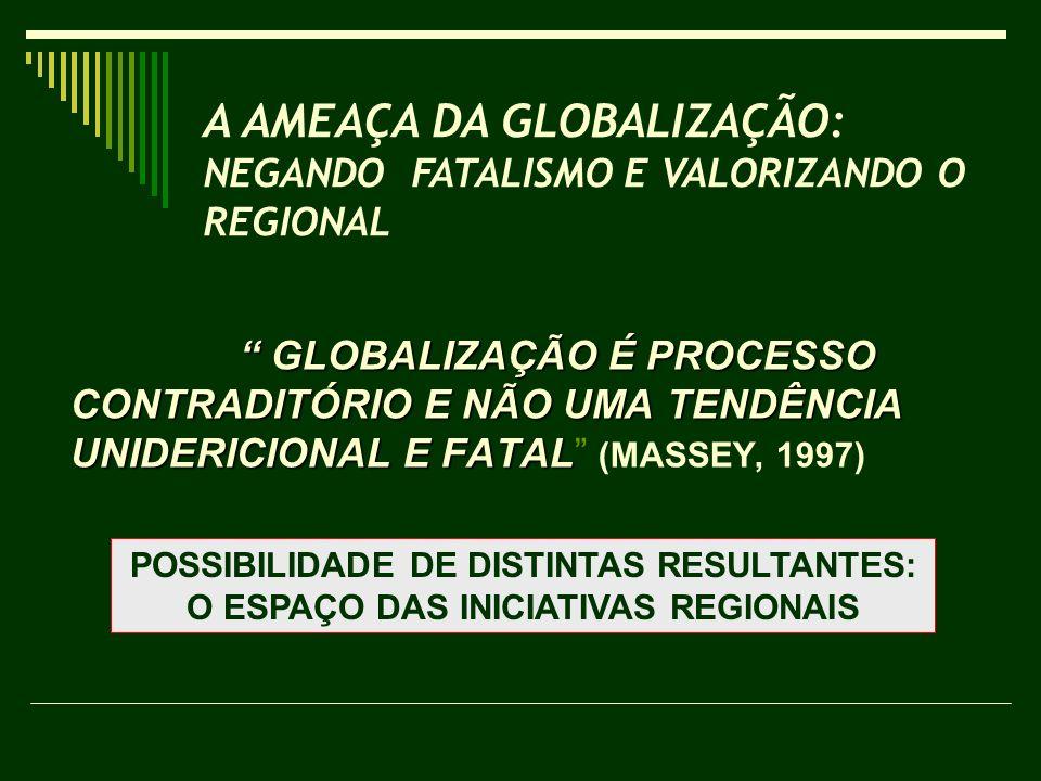 A AMEAÇA DA GLOBALIZAÇÃO: NEGANDO FATALISMO E VALORIZANDO O REGIONAL