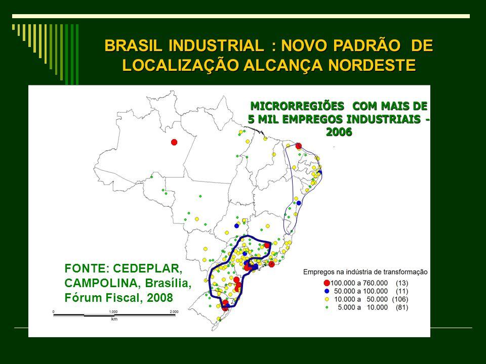 BRASIL INDUSTRIAL : NOVO PADRÃO DE LOCALIZAÇÃO ALCANÇA NORDESTE
