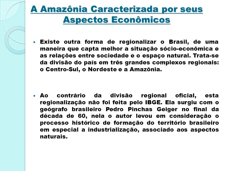 A Amazônia Caracterizada por seus Aspectos Econômicos
