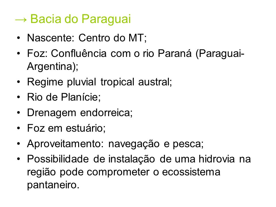 → Bacia do Paraguai Nascente: Centro do MT;