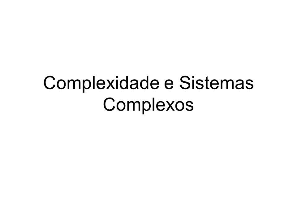 Complexidade e Sistemas Complexos